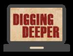 Digging Deeper Blog